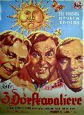 Drei Dorfkavaliere, Die