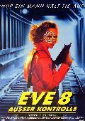 Eve 8 außer Kontrolle