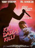 Kill, Daddy, Kill