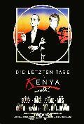 Letzten Tage in Kenya, Die