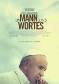 Mann seines Wortes, Ein / Papst Franziskus