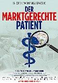 Marktgerechte Patient, Der