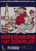 Mister Feuerstein lebt gefährlich
