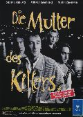 Mutter des Killers, Die
