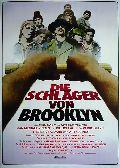 Schläger von Brooklyn, Die