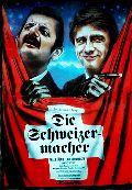 Schweizermacher, Die