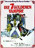 7 goldenen Vampire, Die