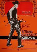Stirb aufrecht, Gringo