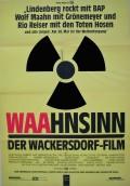 WAAhnsinn - Der Wackersdorf Film